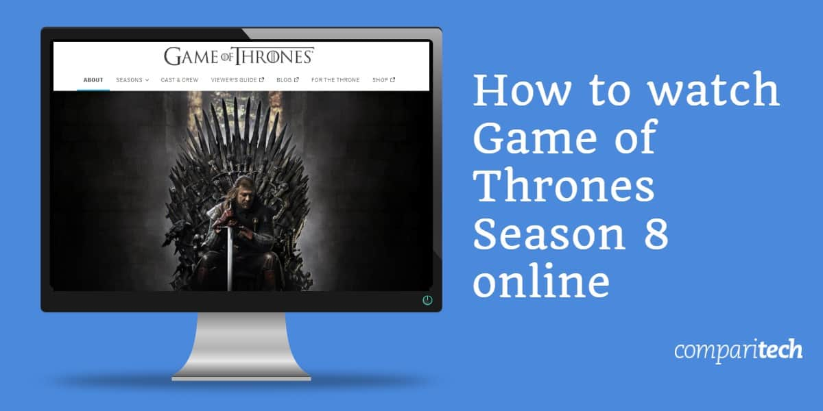 How to watch Game of Thrones Season 8 online