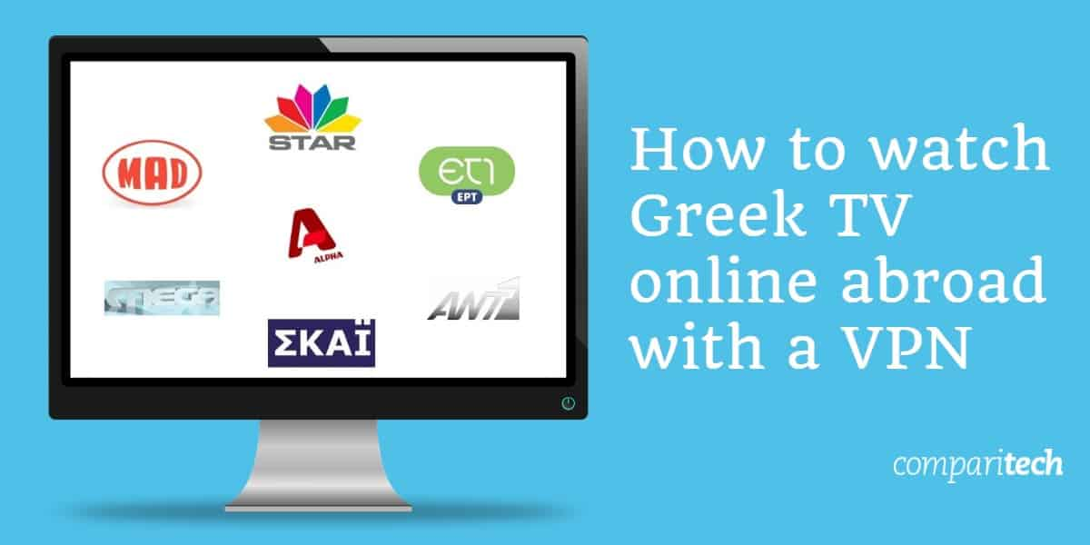 How to watch Greek TV online abroad with a VPN
