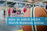 How to watch March Madness 2019 live online outside the US