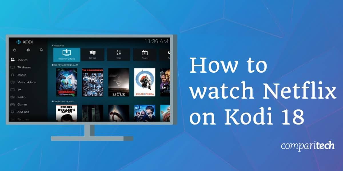 watch Netflix on Kodi 18
