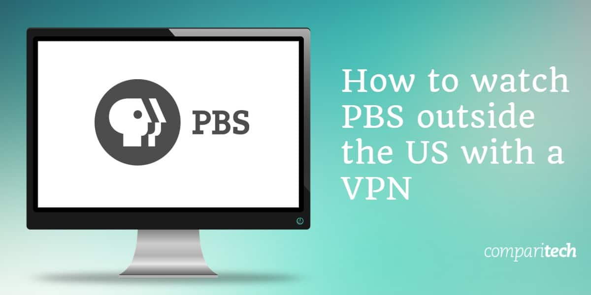 How to watch PBS outside the US with a VPN
