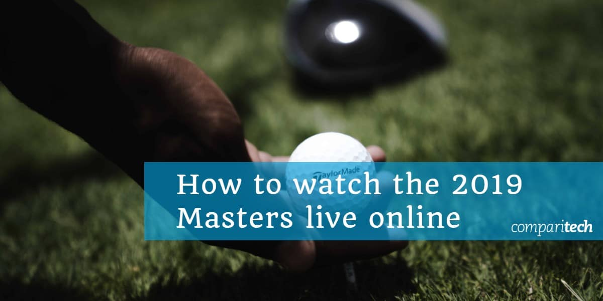 How to watch the 2019 Masters live online