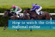 How to watch the Grand National online abroad for free