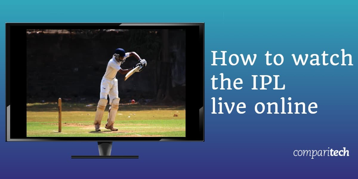 How to watch the IPL Live Online