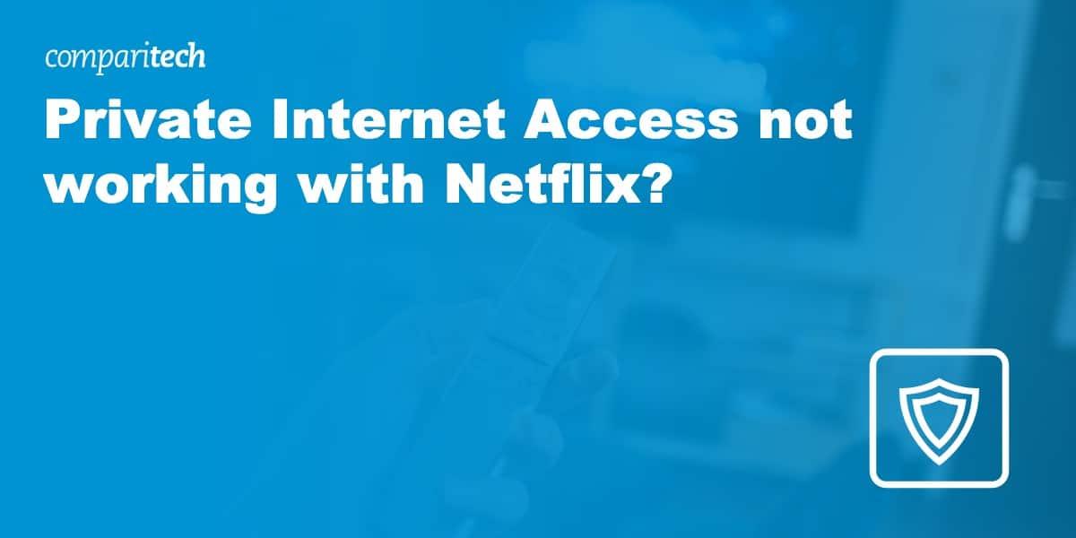 Can PIA unblock Netflix
