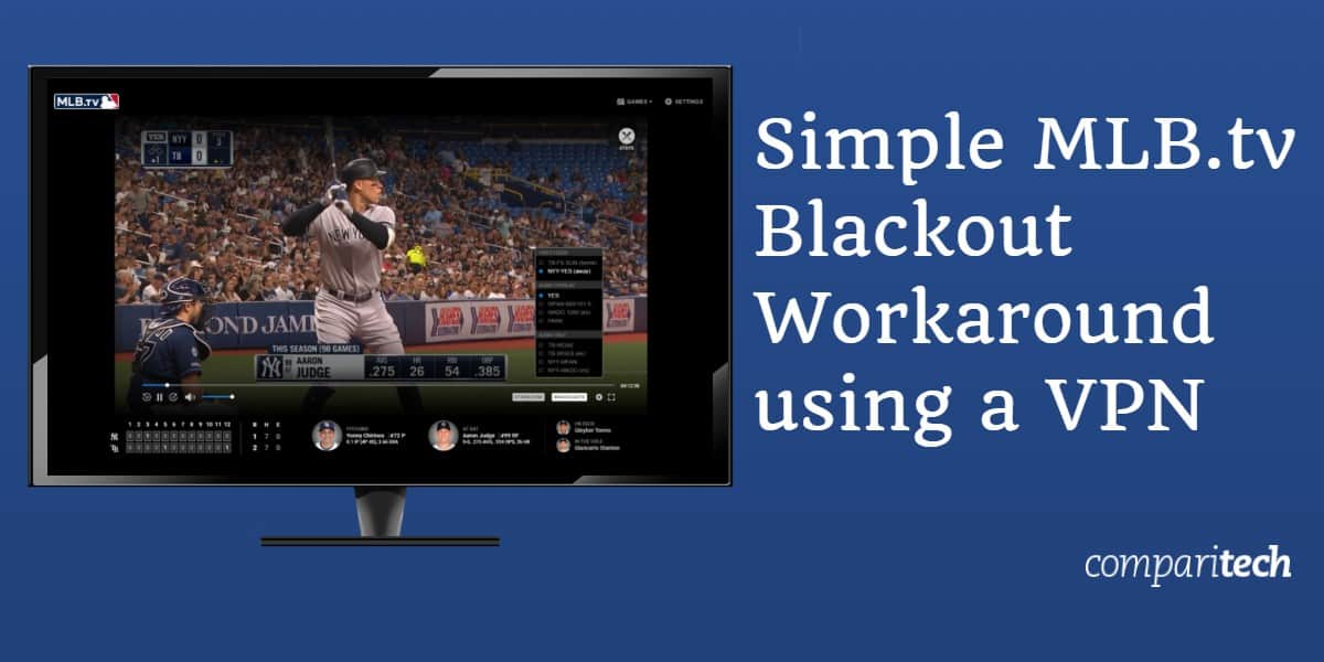 Simple MLB.tv Blackout Workaround using a VPN