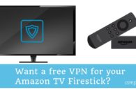 Want a free VPN for your Amazon TV Firestick? Here's why it is a bad idea