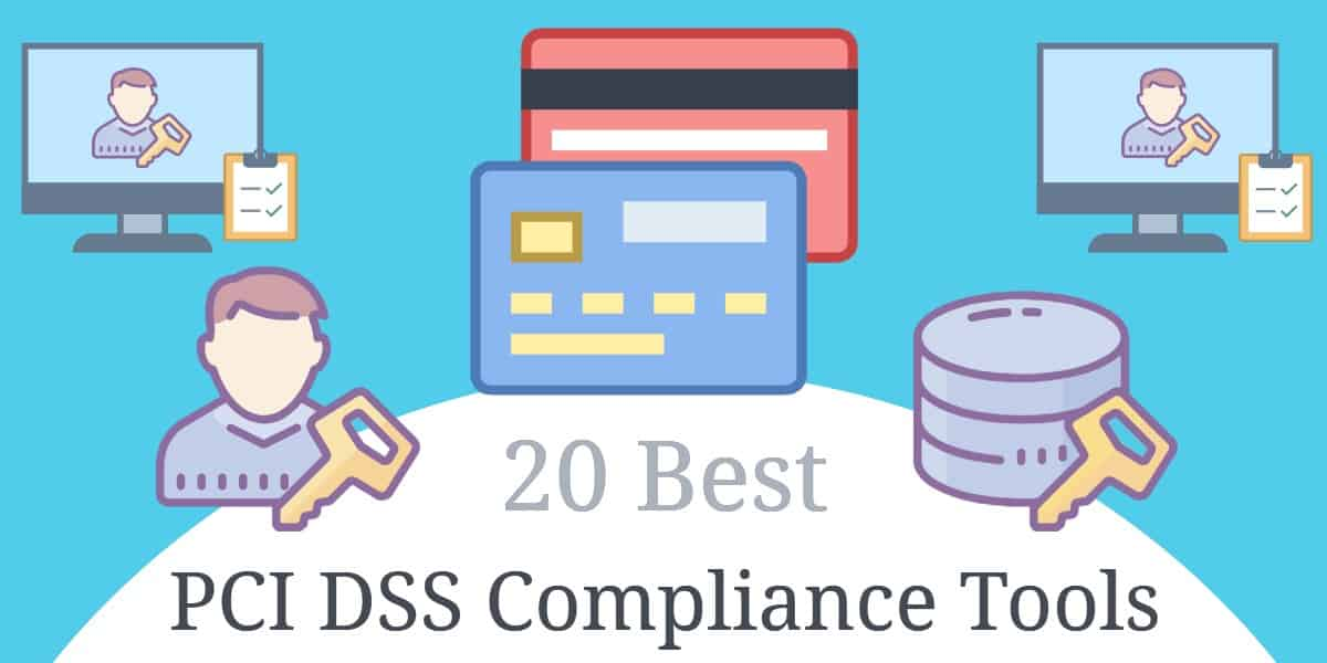 20 Best PCI DSS Compliance Tools