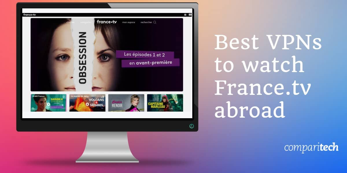 5 Best VPNs to watch France.tv abroad
