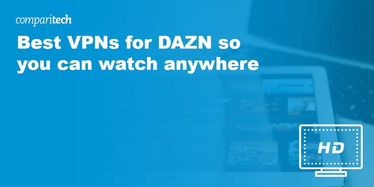 Best VPNs DAZN