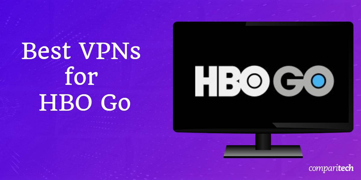 Best VPNs HBO Go