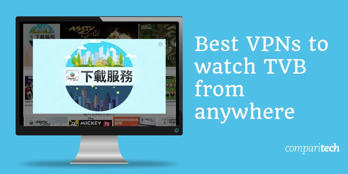 Best VPNs to watch TVB from anywhere