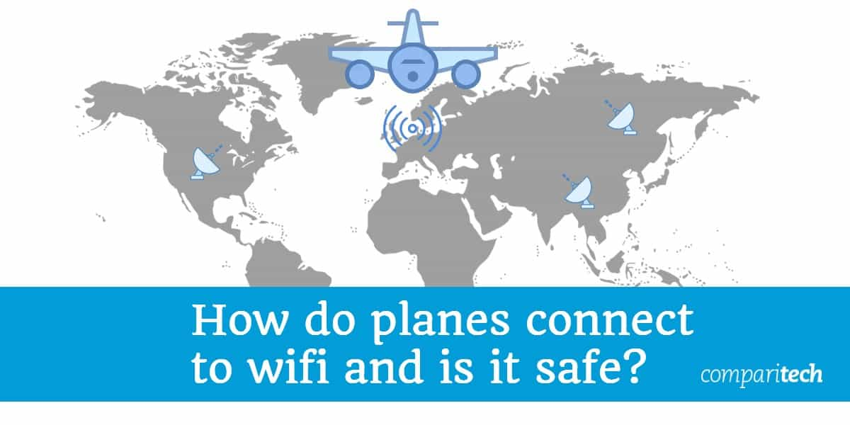How do planes connect to wifi and is it safe