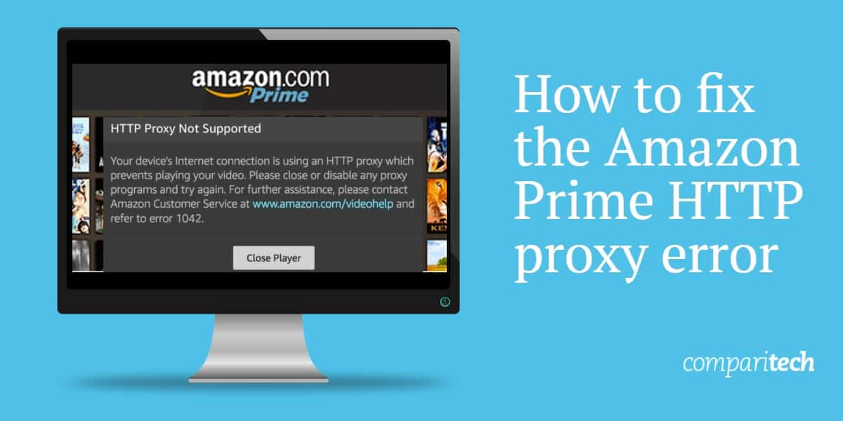 How to fix the Amazon Prime HTTP proxy error