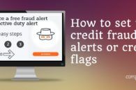 How to set up credit fraud alerts or credit flags