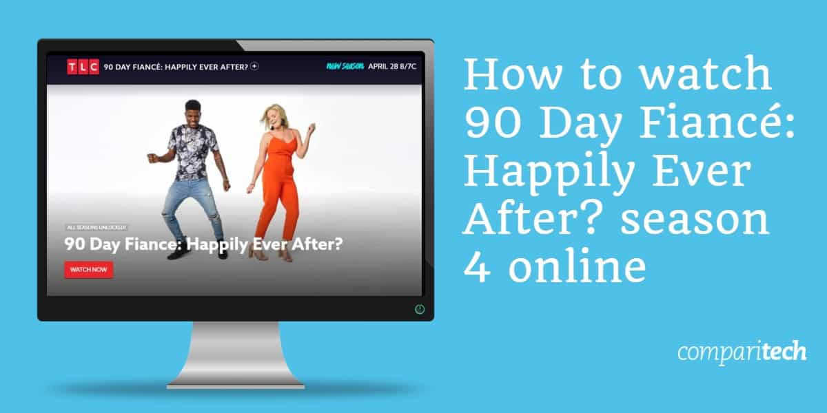 How to watch 90 Day Fiancé_ Happily Ever After_ season 4 abroad
