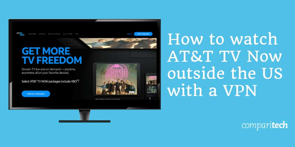 How to watch AT and T TV outside the US with a VPN