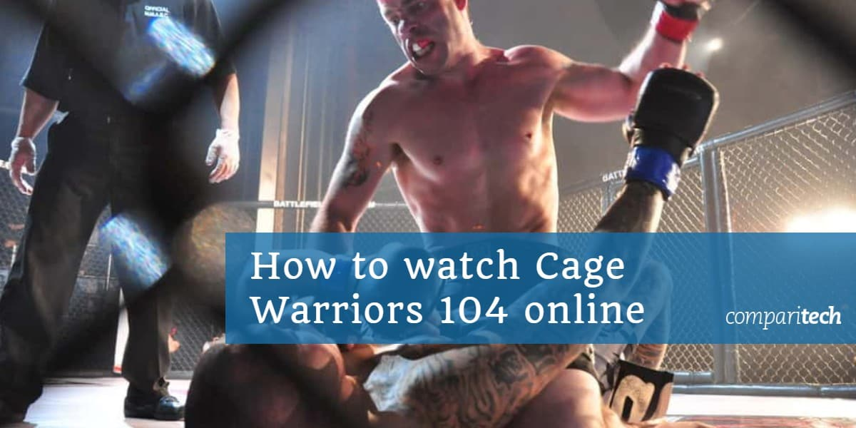 How to watch Cage Warriors 104 online