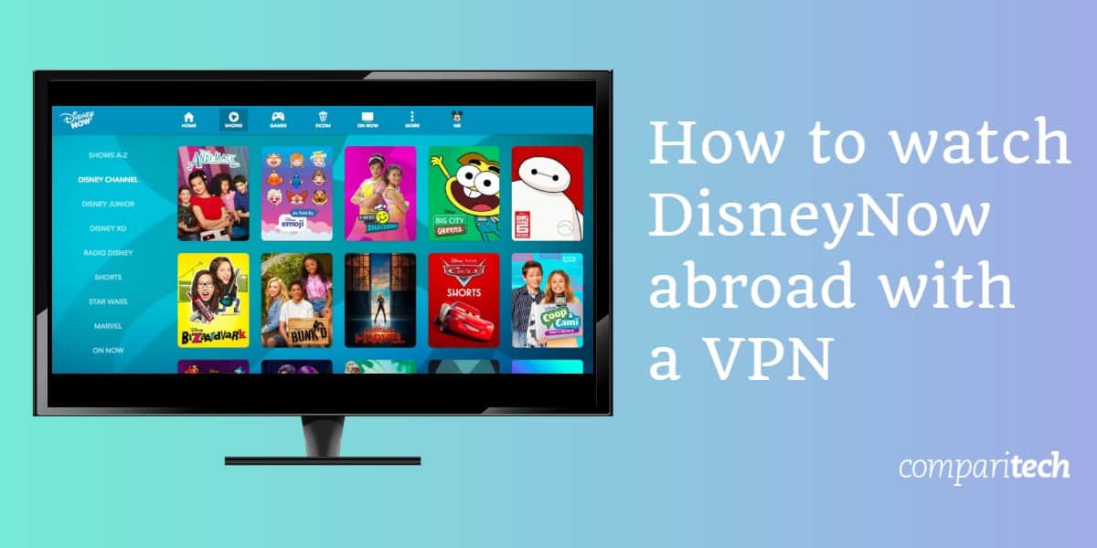 How to watch DisneyNow abroad with a VPN