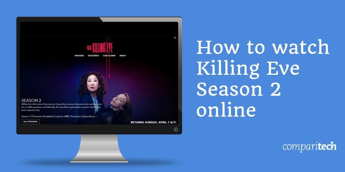 How to watch Killing Eve Season 2 online