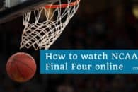 How to watch NCAA Final Four 2019 online from anywhere