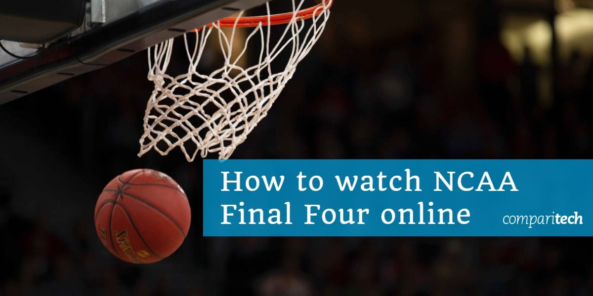 How to watch NCAA Final Four online