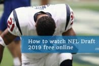 How to watch NFL Draft 2019 free online