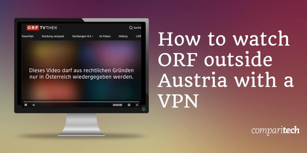 How to watch ORF outside Austria with a VPN