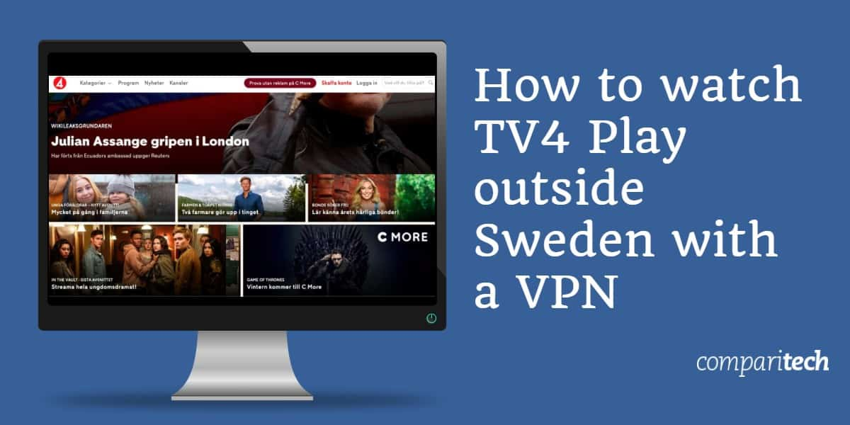 How to watch TV4 Play outside Sweden with a VPN