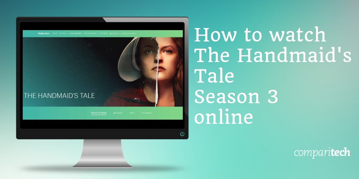 How To Watch The Handmaid S Tale Season 3 Online Abroad With A Vpn