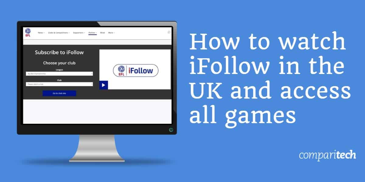 How to watch iFollow in the UK and access all games