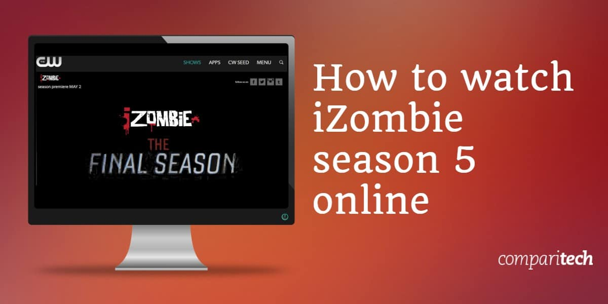 How to Watch iZombie Season 5 Free Online from Abroad with a VPN