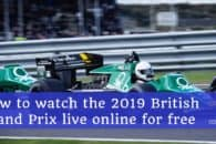 How to watch the 2019 British Grand Prix at Silverstone live online for free