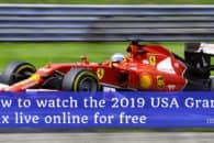 How to watch the 2019 US Grand Prix live online for free