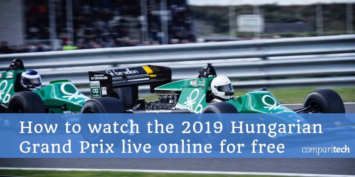 How to Watch Hungarian Grand Prix Live Online & Free from Anywhere
