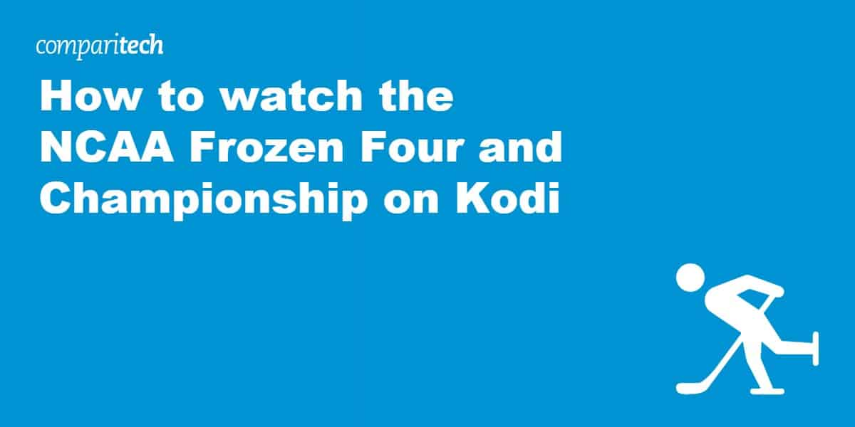 watch the NCAA Frozen Four and Championship on Kodi