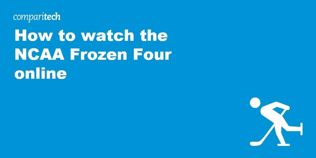 watch NCAA Frozen Four online