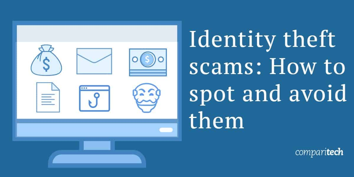 Identity theft scams_ How to spot and avoid them