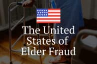 The United States of Elder Fraud – How Prevalent is Elder Financial Abuse in Each State?