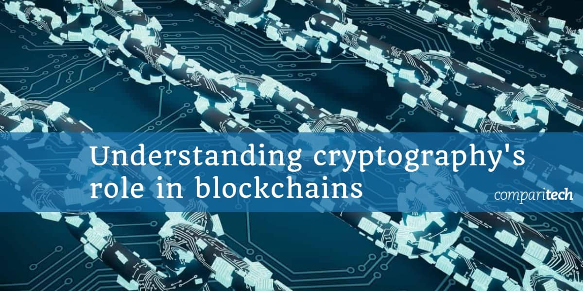Understanding cryptography's role in blockchains