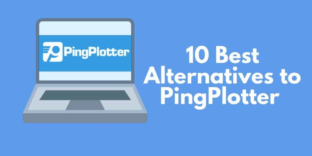 10 Best Alternatives to PingPlotter