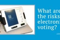 What are the risks of electronic voting and internet voting?