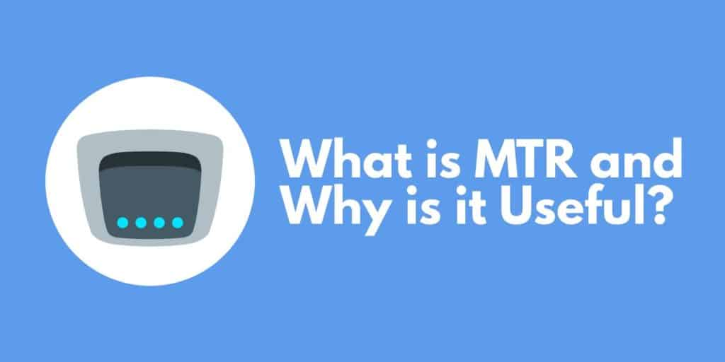 What is MTR and Why is it Useful?