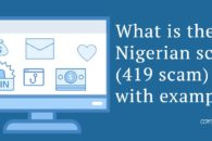 What is the Nigerian scam (419 scam) with examples