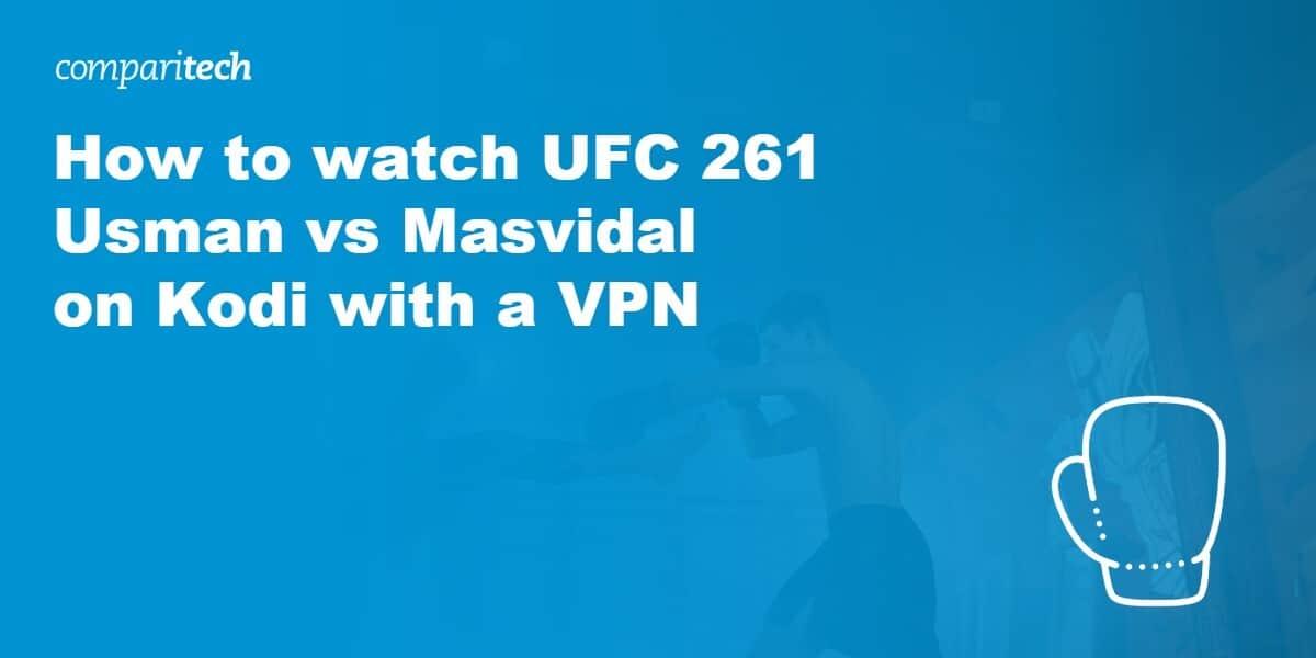 UFC 261 Usman vs Masvidal on Kodi