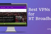 6 best VPNs for BTBroadband: Keep your activity private and prevent throttling