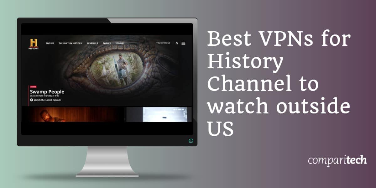 Best VPNs for History Channel to watch outside US