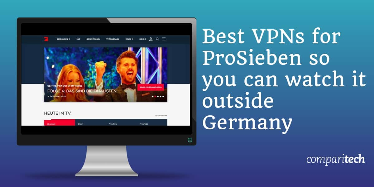 Best VPNs for ProSieben so you can watch it outside Germany