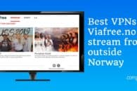 How to watch Viafree.no outside Norway with a VPN