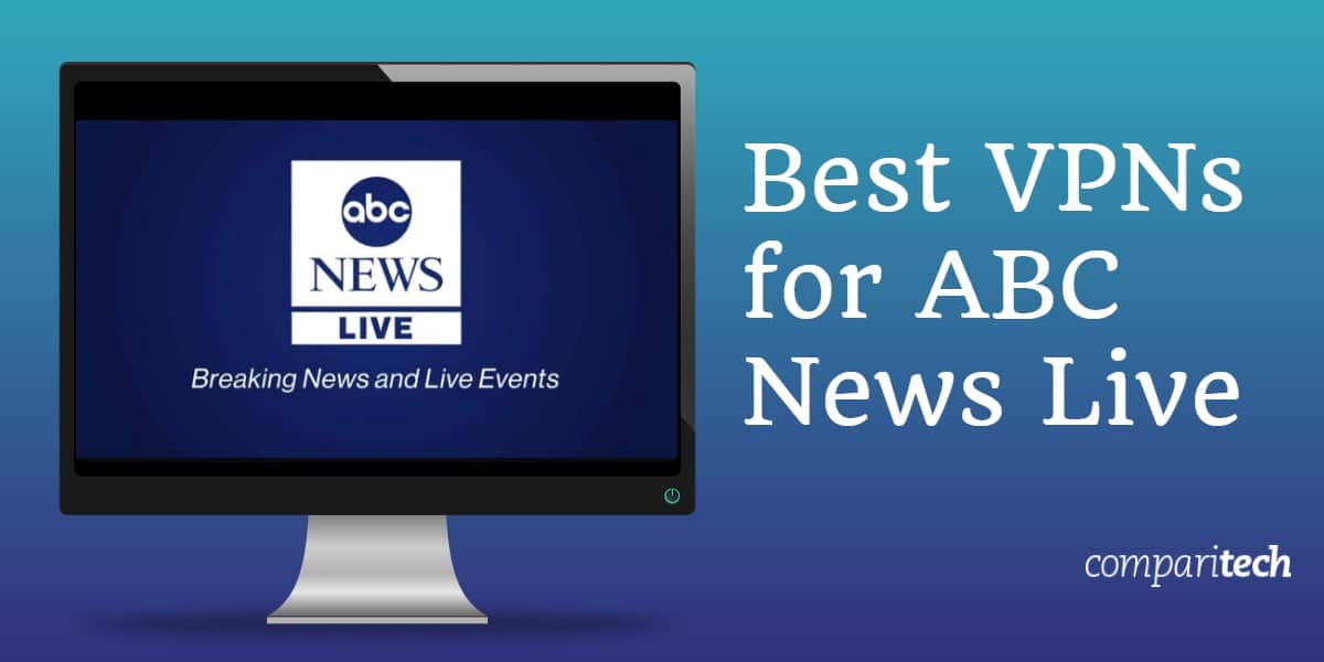 Best VPNs for abc news live